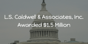 L.S. Caldwell & Associates, Inc. Awarded $1.5 Million