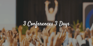 3 NY Conferences 3 Days